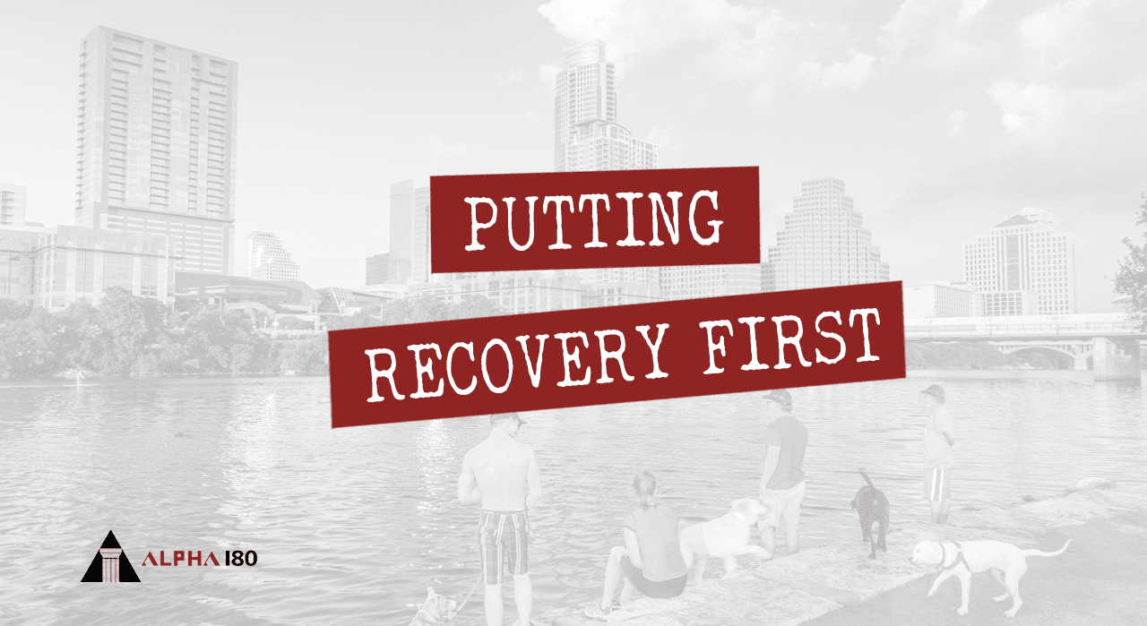 Putting Recovery First
