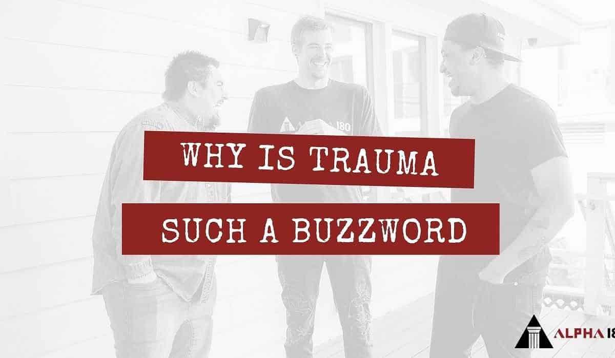 Why is trauma such a buzzword?