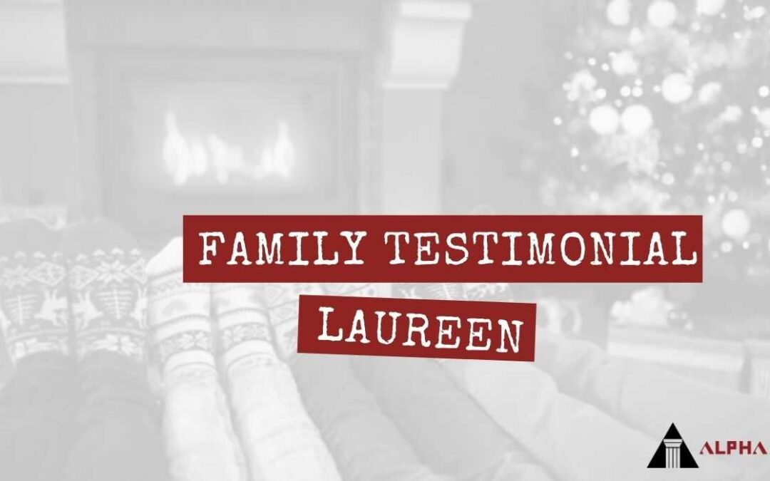 Family Testimonial | Laureen